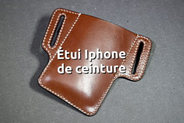Etui ceinture cuir iphone 6 - tithouan pour ateliercuir, cousu main au point sellier, cuir tannage végétal